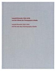 Buchvorstellung: Leopold Ahrendts (1825-1870) und die Frühzeit der Photographie in Berlin