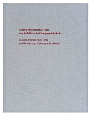 Book presentation: Leopold Ahrendts (1825-1870) and the early days of photography in Berlin
