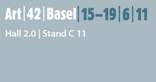 ART│42│BASEL   Halle 2.0 Stand C 11   15.-19. Juni 2011